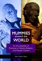 Cover image for Mummies around the world : an encyclopedia of mummies in history, religion, and popular culture