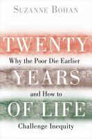 Cover image for Twenty years of life why the poor die earlier and how to challenge inequity
