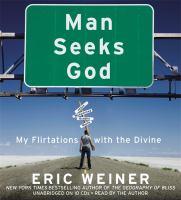 Imagen de portada para Man seeks God my flirtations with the divine