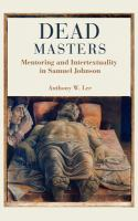 Cover image for Dead masters mentoring and intertextuality in Samuel Johnson
