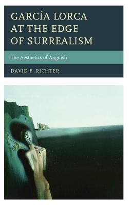 Cover image for García Lorca at the edge of surrealism  the aesthetics of anguish