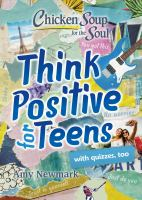Cover image for Chicken soup for the soul : think positive for teens