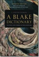 Cover image for A Blake dictionary the ideas and symbols of William Blake