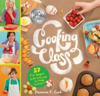 Cover image for Cooking class : 57 fun recipes kids will love to make (and eat!)