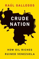 Cover image for Crude nation how oil riches ruined Venezuela