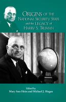 Cover image for Origins of the national security state and the legacy of Harry S. Truman.
