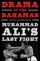 Cover image for Drama in the Bahamas : Muhammad Ali's last fight