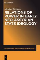 Cover image for Relations of power in early Neo-Assyrian state ideology