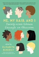 Cover image for Me, my hair, and I