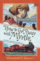 Cover image for How to get away with Myrtle