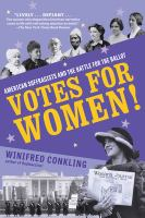 Cover image for Votes for women! : American suffragists and the battle for the ballot