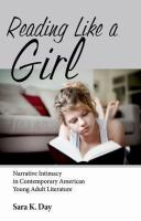 Cover image for Reading like a girl narrative intimacy in contemporary American young adult literature