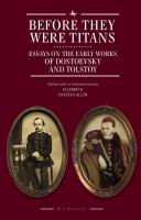 Cover image for Before they were Titans  essays on the early works of Dostoevsky and Tolstoy