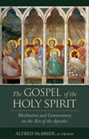 Cover image for The Gospel of the Holy Spirit meditation and commentary on the Acts of the Apostles