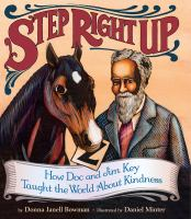 Cover image for Step right up : how Doc and Jim Key taught the world about kindness