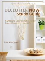Cover image for Declutter now! study guide : 8 weeks to uncovering the hidden joy and freedom in your life