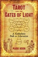 Cover image for Tarot and the gates of light : a kabbalistic path to liberation