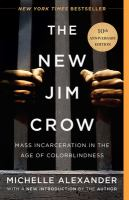 Cover image for The new Jim Crow mass incarceration in the age of colorblindness