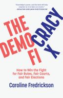 Cover image for The democracy fix : how to win the fight for fair rules, fair courts, and fair elections