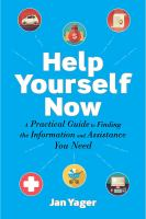 Cover image for Help yourself now : a practical guide to finding the information and assistance you need