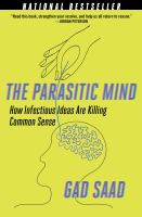 Cover image for The parasitic mind : how infectious ideas are killing common sense