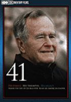 Cover image for 41 [his family, his triumphs, his legacy : inside the life of George H.W. Bush, an American leader