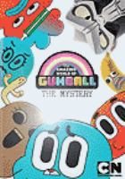 Cover image for Amazing world of Gumball The mystery