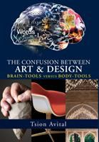 Cover image for The confusion between art and design brain-tools versus body-tools