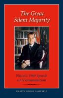 Cover image for The great silent majority  Nixon's 1969 speech on Vietnamization