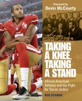 Cover image for Taking a knee, taking a stand : African American athletes and the fight for social justice
