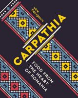 Cover image for Carpathia : food from the heart of Romania