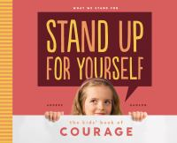 Cover image for Stand up for yourself : the kids' book of courage