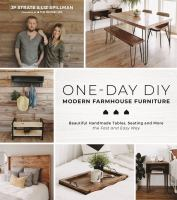Cover image for One-day DIY : modern farmhouse furniture : beautiful handmade tables, seating and more the fast and easy way