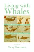 Cover image for Living with whales  documents and oral histories of Native New England whaling history