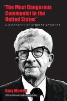"Cover image for ""The most dangerous communist in the United States""  a biography of Herbert Aptheker"