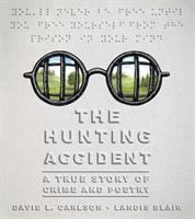 Cover image for The hunting accident : a true story of crime and poetry