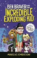 Cover image for Ben Braver and the incredible exploding kid