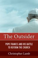 Cover image for The outsider : Pope Francis and the battle to reform the Church