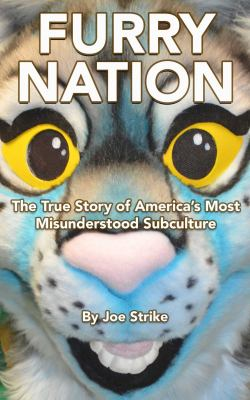 Cover image for Furry nation : the true story of America's most misunderstood subculture