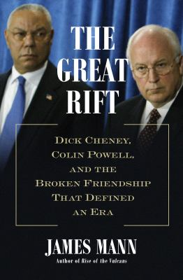 Cover image for The great rift : Dick Cheney, Colin Powell, and the broken friendship that defined an era