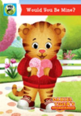 Cover image for Daniel Tiger's neighborhood. Would you be mine?