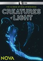 Cover image for Creatures of light the science of bioluminescence