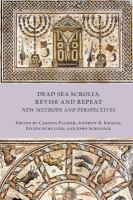 Cover image for Dead Sea Scrolls, revise and repeat : new methods and perspectives