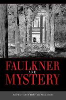 Cover image for Faulkner and mystery  Faulkner and Yoknapatawpha, 2009