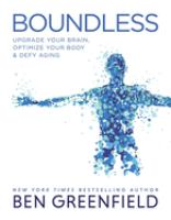 Cover image for Boundless : upgrade your brain, optimize your body & defy aging