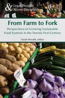 Cover image for From farm to fork  perspectives on growing sustainable food systems in the twenty-first century