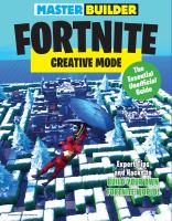 Cover image for Master builder Fortnite : creative mode : the essential unofficial guide