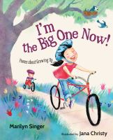 Cover image for I'm the big one now! : poems about growing up