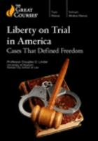 Imagen de portada para Liberty on trial in America cases that defined freedom