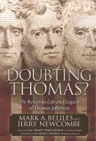 Cover image for Doubting Thomas? the religious life and legacy of Thomas Jefferson